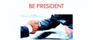BE PRESIDENT